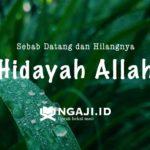 Khutbah Jum'at: Sebab Datang dan Hilangnya Hidayah Allah