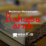Wajibnya Mempelajari Bahasa Arab