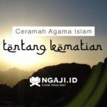 Ceramah Agama Islam Tentang Kematian