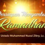 Ceramah Tentang Puasa – Persiapan Menyambut Ramadhan