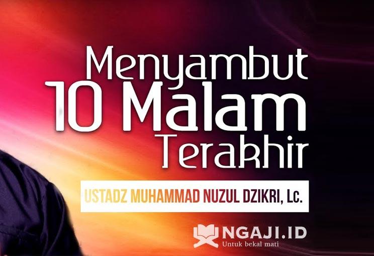 Kultum Ramadhan Singkat: Menyambut 10 Malam Terakhir