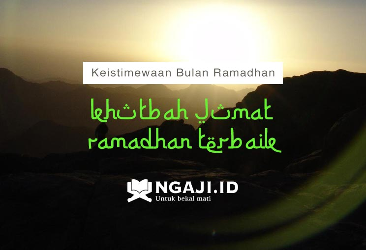 Pidato Tentang Keistimewaan Bulan Ramadhan – Khutbah Jumat Ramadhan Terbaik