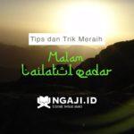 Tips dan Trik Meraih Malam Lailatul Qadar