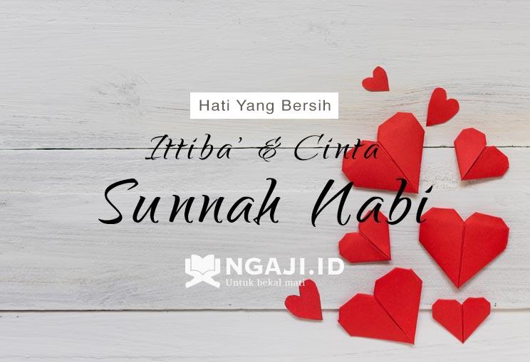 2# Hati Yang Bersih Akan Ittiba' dan Cinta Kepada Sunnah Nabi