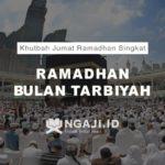 Khutbah Jumat Ramadhan Singkat: Ramadhan Bulan Tarbiyah