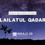 Kultum Ramadhan Singkat: Kultum Tentang Malam Lailatul Qadar