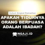 Kultum Singkat Ramadhan: Apakah Tidurnya Orang Berpuasa Adalah Ibadah?