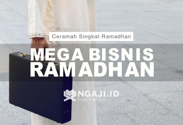 Kultum Singkat Ramadhan: Mega Bisnis Ramadhan