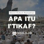 Materi Kultum Ramadhan: Apa Itu I'tikaf?