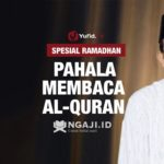 Materi Kultum Ramadhan: Keutamaan Membaca Al-Qur'an