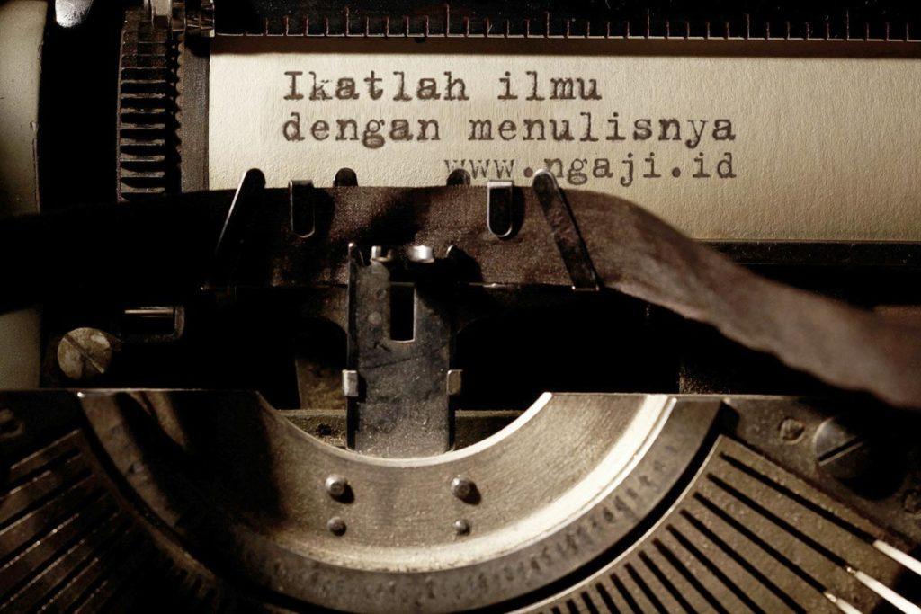 ikatlah ilmu dengan menulisnya