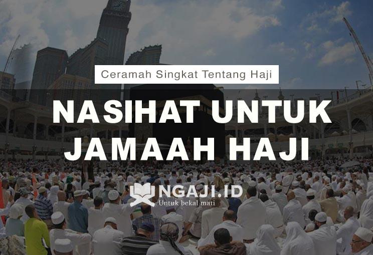 Ceramah Singkat Tentang Haji: Nasihat Untuk Jamaah Haji