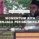 Teks Khutbah Idul Adha: Idul Adha adalah Momentum Kita Menjaga Persaudaraan