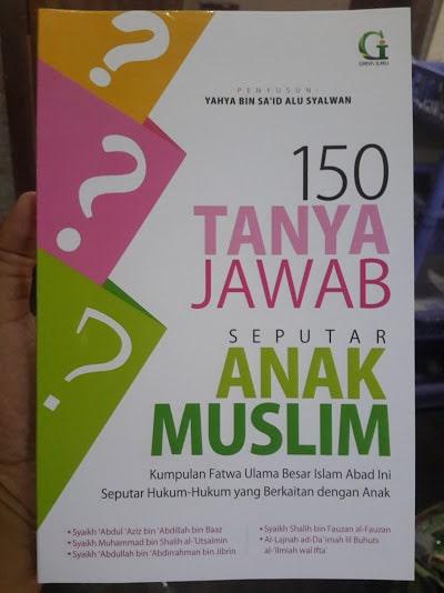 Buku 150 Tanya Jawab Anak Muslim Disertai Hadits Tentang Anak