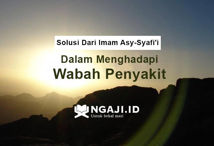 Solusi Dari Imam Asy-Syafi'i Dalam Menghadapi Wabah Penyakit