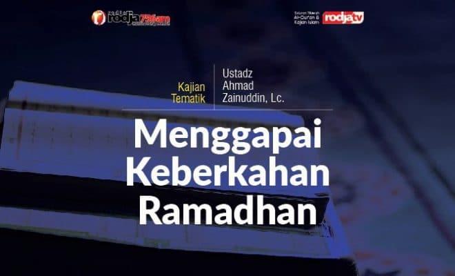 Ceramah Tentang Bulan Ramadhan Penuh Berkah Beserta Dalil Shahih