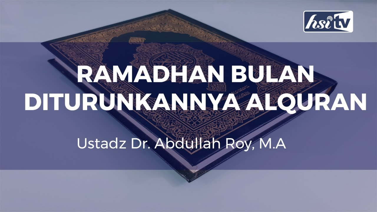 Al-Qur'an Diturunkan Pada Bulan Ramadhan
