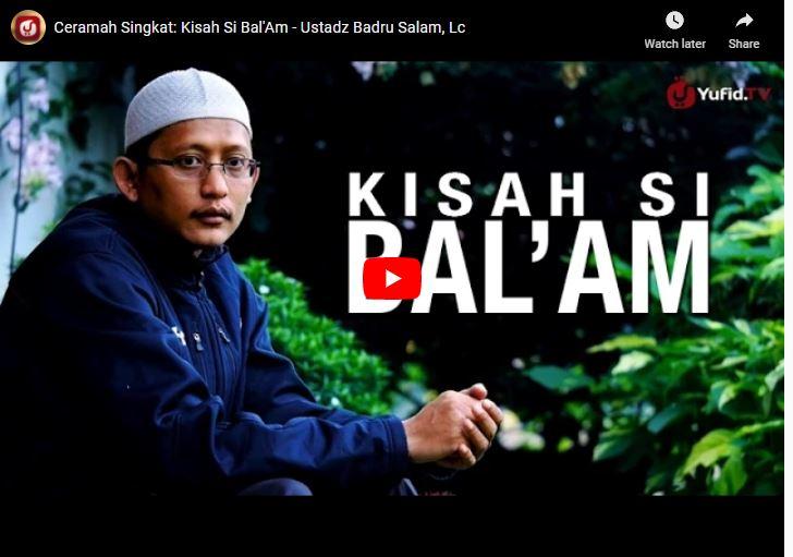 Ceramah Singkat: Kisah Si Bal'Am – Ust. Abu Yahya Badrussalam, Lc Hafidzahullahu Ta'ala