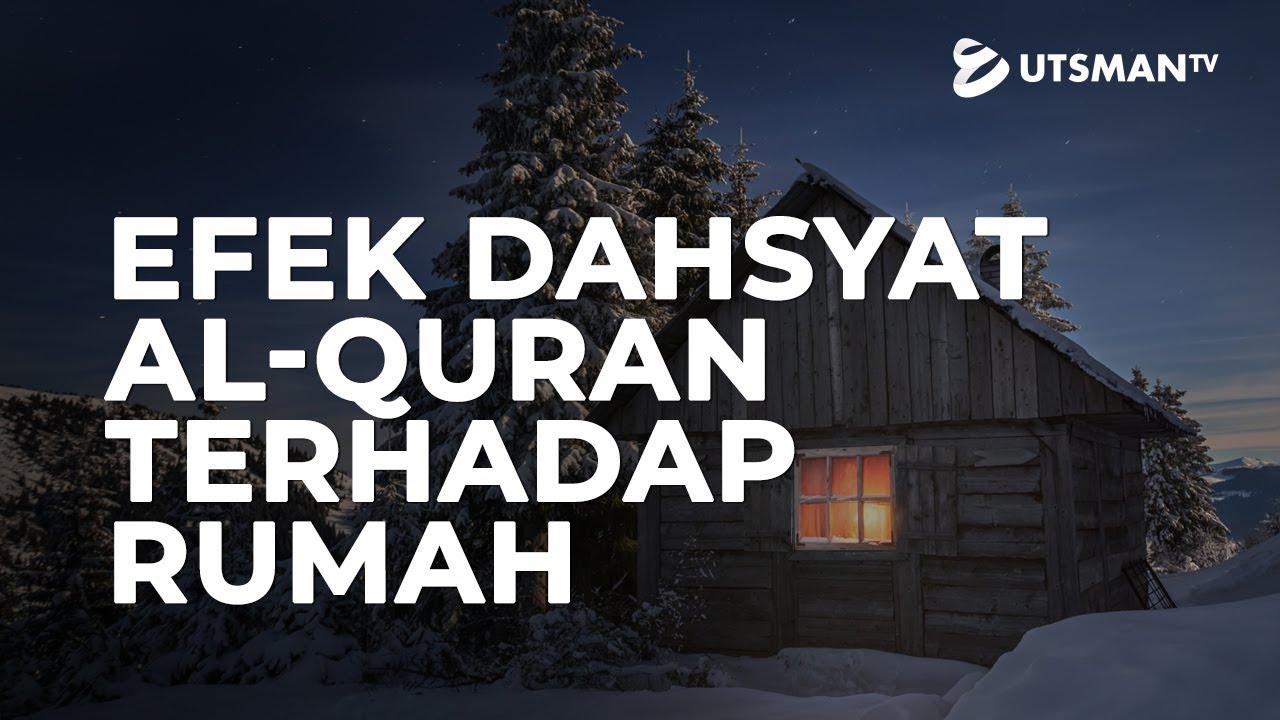Motivasi Membaca Al-Qur'an: Efek Dahsyat Al-Qur'an Terhadap Rumah