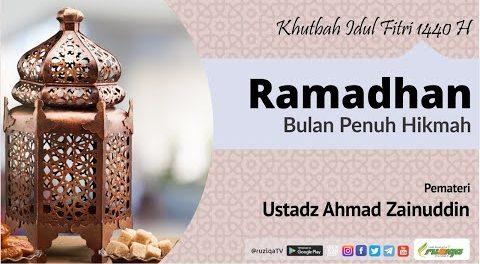 Khutbah Idul Fitri: Ramadhan Bulan Penuh Hikmah