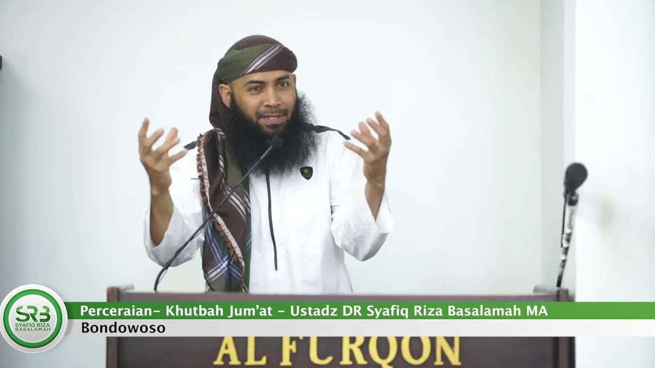 Khutbah Jumat Tentang Perceraian – Ustadz Dr. Syafiq Riza Basalamah